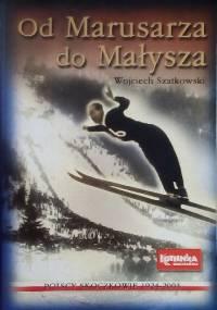 Od Marusarza do Małysza. Polscy skoczkowie 1924-2003 - Wojciech Szatkowski