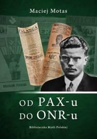 Od PAX-u doONR-u - Maciej Motas