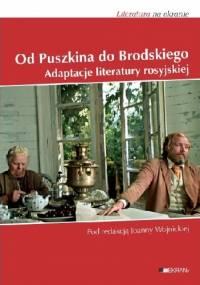 Od Puszkina do Brodskiego. Adaptacje literatury rosyjskiej - Joanna Wojnicka
