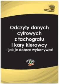 Odczyty danych cyfrowych z tachografu i karty kierowcy - jak je dobrze wykonywać - Laskowska-Woś Katarzyna