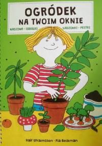 Ogródek na twoim oknie - Pia Beckman, Ralf Efraimsson