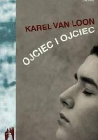 Ojciec i ojciec - Karel van Loon