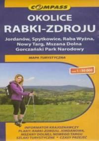Okolice Rabki Zdroju, Jordanów, Spytkowice, Raba Wyżna, Nowy Targ, Mszana Dolna, Gorczański Park Narodowy. Mapa turystyczna Compass 1:50 000