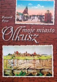 Olkusz - moje miasto - Ryszard Ryza