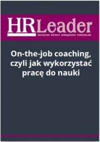 On-the-job coaching, czyli jak wykorzystać pracę do nauki - Słotwińska-Karaś Sylwia