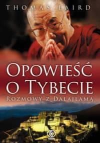 Opowieść o Tybecie. Rozmowy z Dalajlamą - Thomas Laird