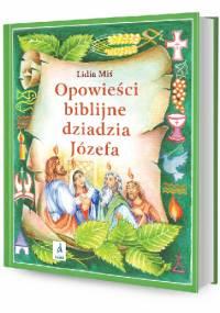 Opowieści biblijne dziadzia Józefa IV - Lidia Miś