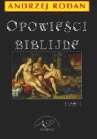 Opowieści Biblijne tom 1 - Andrzej Rodan