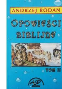 Opowieści biblijne tom 2 - Andrzej Rodan