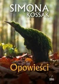 Opowieści - Simona Kossak