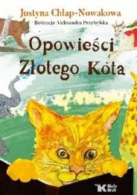 Opowieści Złotego Kota - Justyna Chłap-Nowakowa, Aleksandra Przybylska
