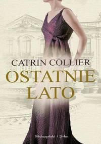 Ostatnie lato - Catrin Collier