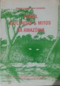 Painel de Lendas & Mitos da Amazônia - Franz Kreüther Pereira