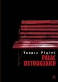 Pałac Ostrogskich - Tomasz Piątek