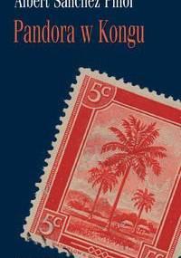 Pandora w Kongu - Albert Sánchez Piñol