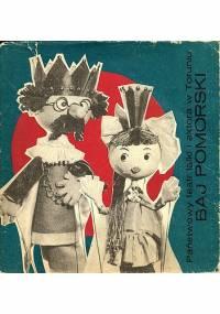 """Państwowy Teatr Lalki i Aktora """"Baj Pomorski"""" w Toruniu 1945-1985 - Jerzy Rochowiak"""