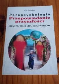 Parapsychologia. Przepowiadanie przyszłości - Milan Rýzl