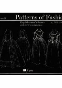 Patterns of Fashion 1. Englishwomen's Dresses & Their Construction C. 1660-1860 - Janet Arnold