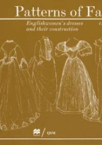 Patterns of Fashion 2: Englishwomen's Dresses & Their Construction C. 1860-1940 - Janet Arnold