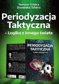 Periodyzacja Taktyczna - Logika z innego świata - Tomasz Tchórz, Dominika Tchórz