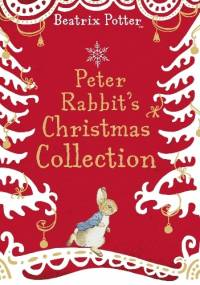 Peter Rabbit's Christmas Collection - Beatrix Helen Potter