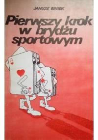 Pierwszy krok w brydżu sportowym - Janusz Biniek