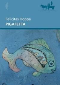 Pigafetta - Felicitas Hoppe