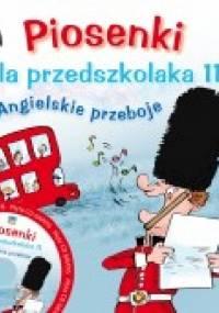 Piosenki dla przedszkolaka 11. Angielskie przeboje - Agnieszka Kłos-Milewska, Stefan Gąsieniec