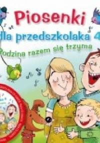 Piosenki dla przedszkolaka 4. Rodzina razem się trzyma - Danuta Zawadzka