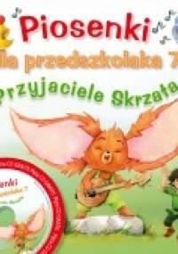 Piosenki dla przedszkolaka 7. Przyjaciele Skrzata - Danuta Zawadzka