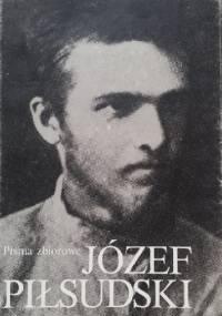 Pisma zbiorowe. Tom I. - Józef Piłsudski
