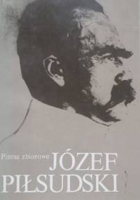 Pisma zbiorowe. Tom X - Józef Piłsudski