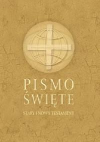 Pismo Święte Stary i Nowy Testament w przekładzie z języków oryginalnych tzw. Biblia Poznańska - Nieznany