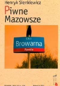 Piwne Mazowsze - Henryk Sienkiewicz