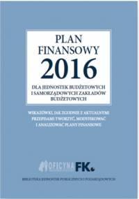 Plan finansowy 2016 dla jednostek budżetowych i samorządowych zakładów budżetowych - Świderek Izabela