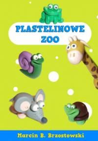 Plastelinowe zoo - B. Brzostowski Marcin