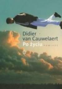 Po życiu - Didier van Cauwelaert