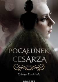 Pocałunek Cesarza - Sylwia Bachleda