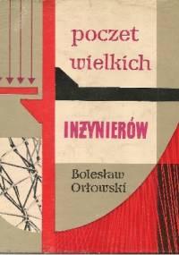 Poczet wielkich inżynierów - Bolesław Orłowski
