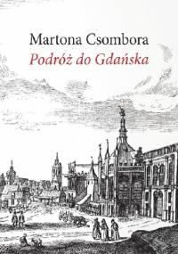 Podróż do Gdańska - Márton Csombor