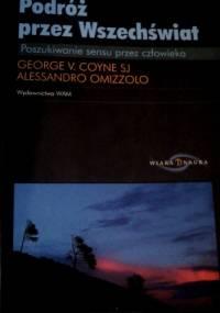 Podróż przez Wszechświat : poszukiwanie sensu przez człowieka - George Coyne, Alessandro Omizzolo