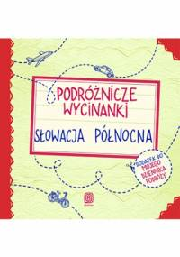 Podróżnicze wycinanki. Słowacja północna. Wydanie 1 - Agnieszka Krawczyk, Jamróz Ania