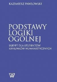 Podstawy logiki ogólnej - Kazimierz Pawłowski
