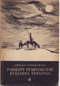 Poematy symfoniczne Ryszarda Straussa - Stefan Kisielewski
