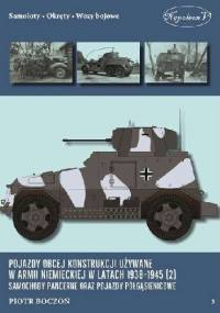 Pojazdy obcej konstrukcji używane w armii niemieckiej w latach 1938-1945 (2) Samochody pancerne oraz pojazdy półgąsienicowe - Piotr Boczoń