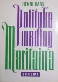 Polityka według Jacques Maritain'a - Henry Bars