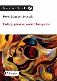 Polscy pisarze wobec faszyzmu - Paweł Maurycy Sobczak