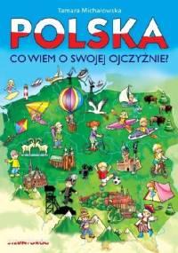 POLSKA. Co wiem o swojej ojczyźnie? - Tamara Michałowska