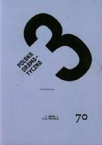 Polska dramatyczna 3. Antologia - Wojciech Baluch