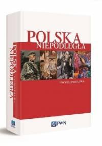 Polska Niepodległa. Encyklopedia PWN - praca zbiorowa